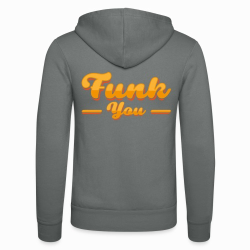 Funk you - Unisex Hooded Jacket by Bella + Canvas