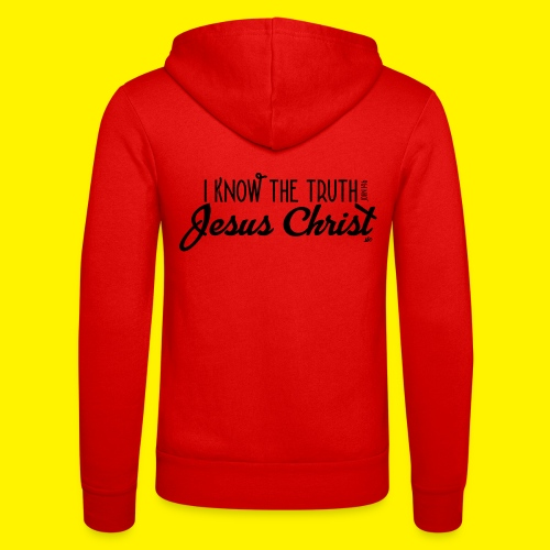 I know the truth - Jesus Christ // John 14: 6 - Unisex Hooded Jacket by Bella + Canvas