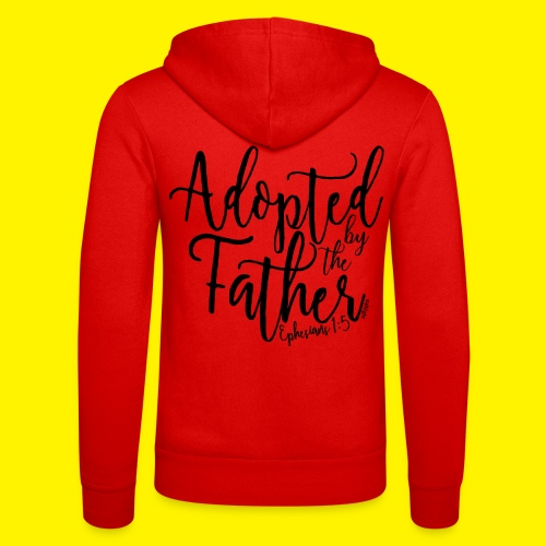 Adopted by the Father - Ephesians 1: 5 - Unisex Hooded Jacket by Bella + Canvas
