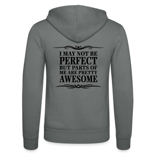 I May Not Be Perfect - Unisex Hooded Jacket by Bella + Canvas