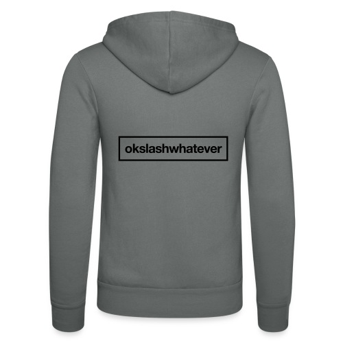 ok whatever - Unisex Kapuzenjacke von Bella + Canvas