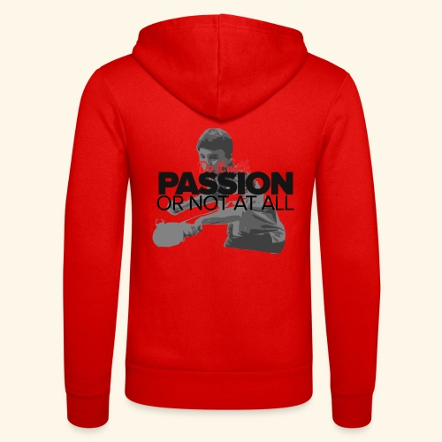 Do it with PASSION or not at all, ping pong champ - Unisex Kapuzenjacke von Bella + Canvas