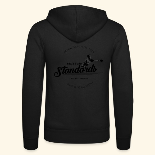 Raise your standards and get better results - Unisex Kapuzenjacke von Bella + Canvas