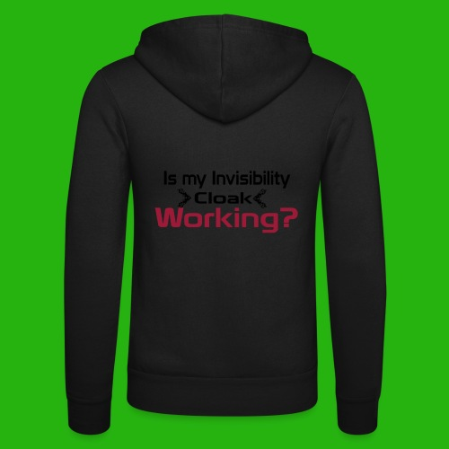 Is my invisibility cloak working shirt - Unisex Hooded Jacket by Bella + Canvas