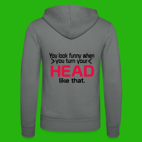 You look funny shirt - Unisex Hooded Jacket by Bella + Canvas