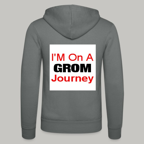 i am on a grom journey - Unisex Hooded Jacket by Bella + Canvas