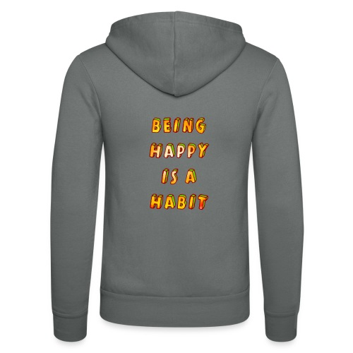 being happy is a habit - Unisex Hooded Jacket by Bella + Canvas
