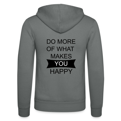 Do more of what makes you happy - Unisex Kapuzenjacke von Bella + Canvas