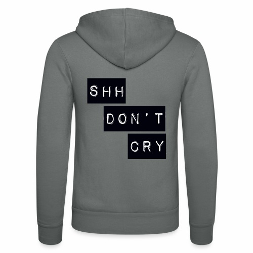 Shh dont cry - Unisex Hooded Jacket by Bella + Canvas