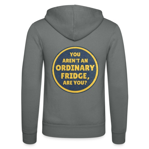 You aren't an Ordinary Fridge, are you? - Unisex Hooded Jacket by Bella + Canvas