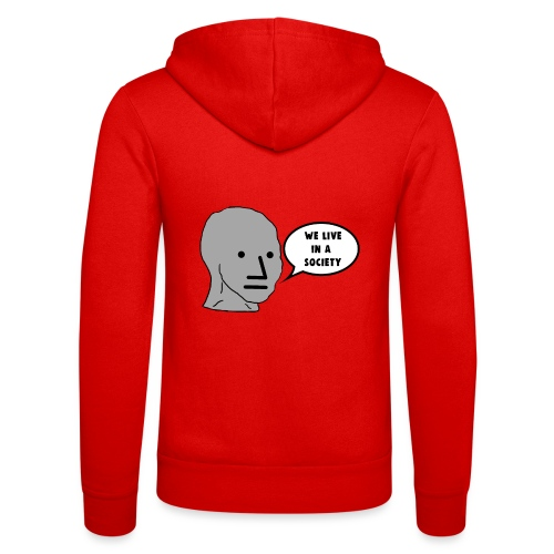 NPC We Live in a Society Meme - Unisex Hooded Jacket by Bella + Canvas