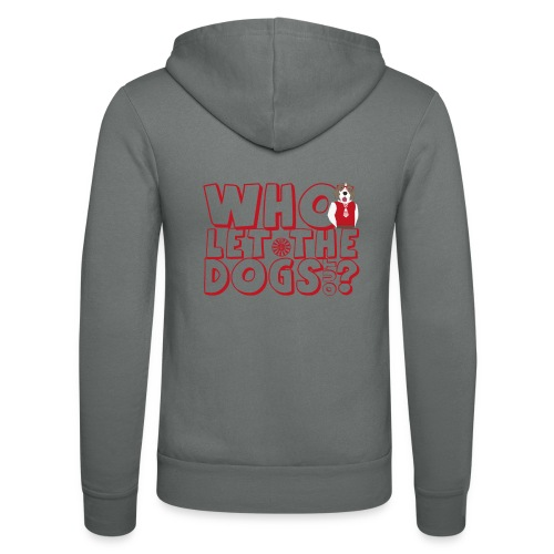 Who let The Dogs Out 2 - Unisex Kapuzenjacke von Bella + Canvas