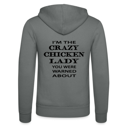 Crazy Chicken Lady - Unisex Hooded Jacket by Bella + Canvas