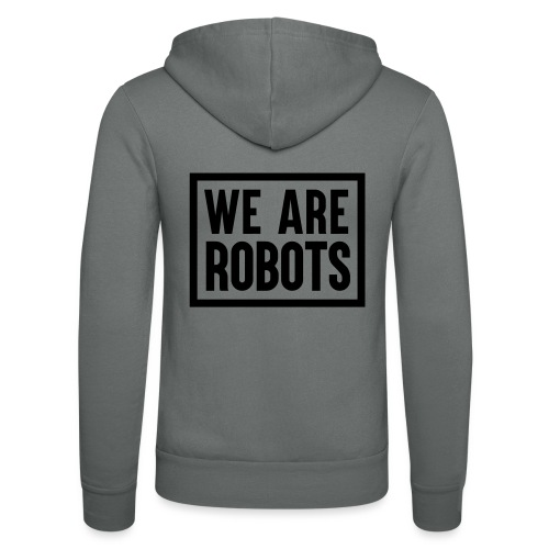 We Are Robots Premium Tote Bag - Unisex Hooded Jacket by Bella + Canvas