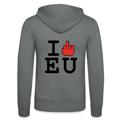 i fck EU European Union Brexit - Unisex Hooded Jacket by Bella + Canvas