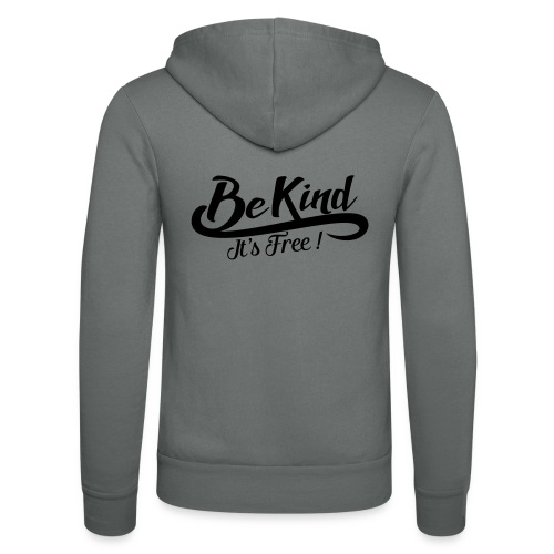 be kind it's free - Unisex Hooded Jacket by Bella + Canvas