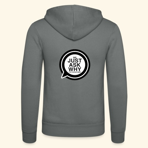 WE JUST ASK WHY - The Vegan Mind - Unisex Hooded Jacket by Bella + Canvas