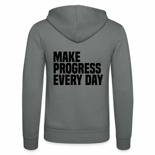 MAKE PROGRESS EVERY DAY - Unisex Hooded Jacket by Bella + Canvas