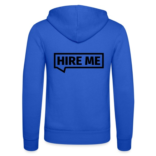HIRE ME! (callout) - Unisex Hooded Jacket by Bella + Canvas