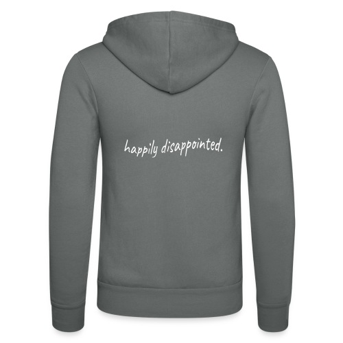 happily disappointed white - Unisex Hooded Jacket by Bella + Canvas