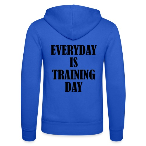 Everyday is Training Day, Fitness, Crossfit, Gym - Unisex Kapuzenjacke von Bella + Canvas