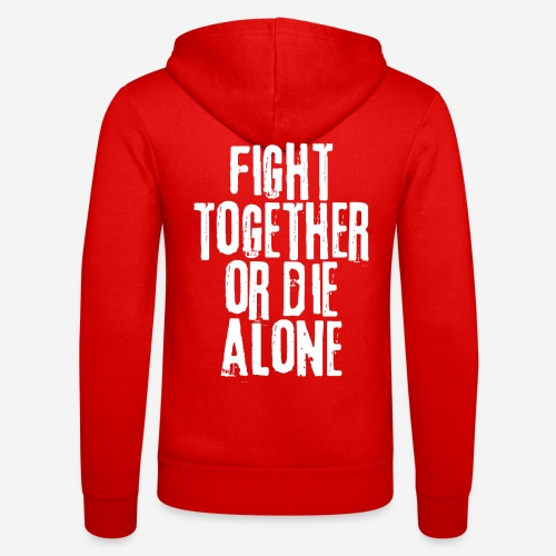 fight together die alone - Unisex Kapuzenjacke von Bella + Canvas