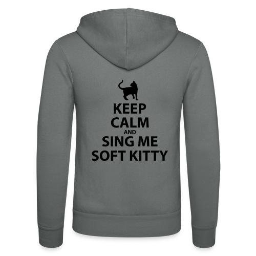 Keep Calm and Sing Me Soft Kitty - Unisex Hooded Jacket by Bella + Canvas