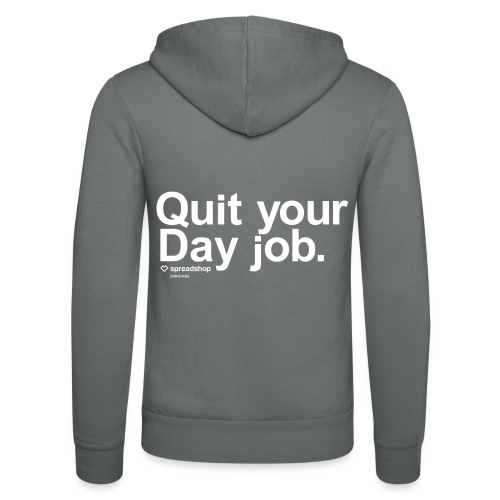 Quit your day job | white - Unisex Hooded Jacket by Bella + Canvas