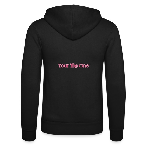 Your The One - Unisex Hooded Jacket by Bella + Canvas