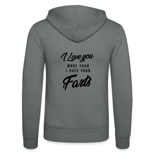I Love You More Than I Hate Your Farts - Unisex hoodie van Bella + Canvas