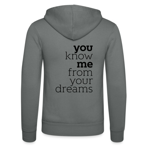 you know me from your dreams - Unisex Kapuzenjacke von Bella + Canvas