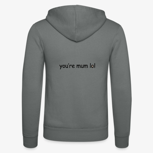 funny 'you're mum lol' text haha - Unisex Hooded Jacket by Bella + Canvas