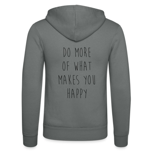 Do More Of What Makes You Happy Motivational Quote - Unisex Kapuzenjacke von Bella + Canvas