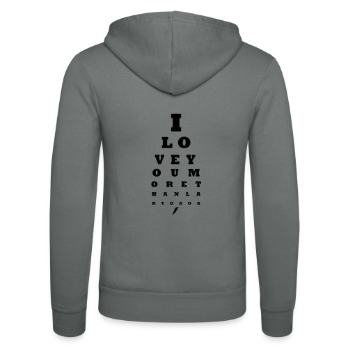 GoGo for GAGA - I love you more than Lady G... - Unisex Hooded Jacket by Bella + Canvas