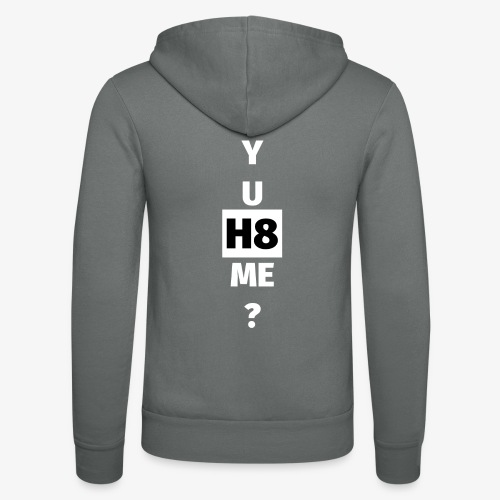 YU H8 ME bright - Unisex Hooded Jacket by Bella + Canvas
