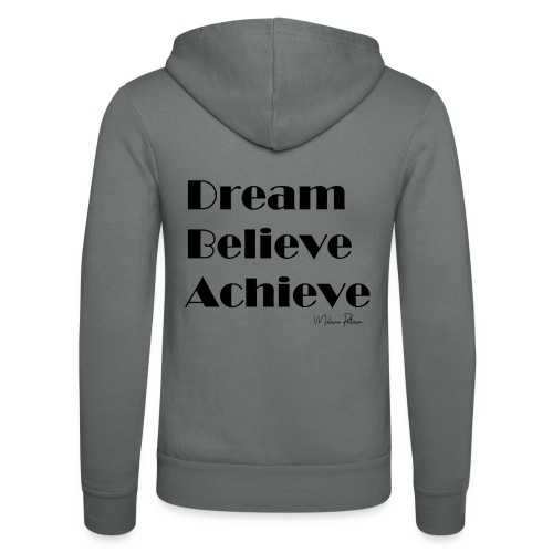 DREAM BELIEVE ACHIEVE - Veste à capuche unisexe Bella + Canvas
