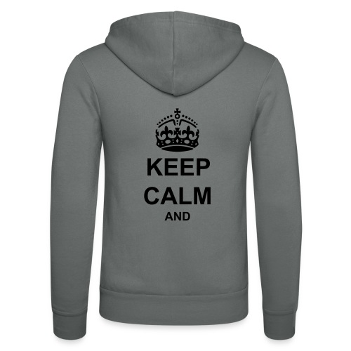 Keep Calm And Your Text Best Price - Unisex Hooded Jacket by Bella + Canvas