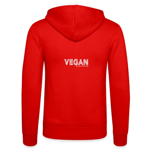 Vegan because i give a s=== - Unisex Hooded Jacket by Bella + Canvas