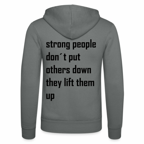 strong people don't put others down they lift them - Unisex hoodie van Bella + Canvas