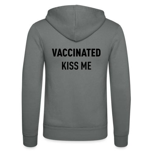 Vaccinated Kiss me - Unisex Hooded Jacket by Bella + Canvas