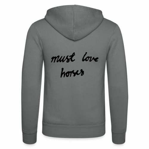 Must Love Horses - Unisex Hooded Jacket by Bella + Canvas