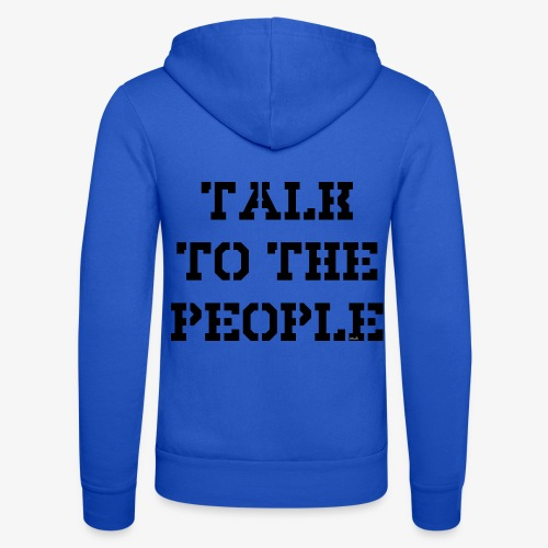 Talk to the people - schwarz - Unisex Kapuzenjacke von Bella + Canvas