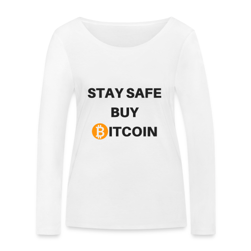 stay safe buy bitcoin - Frauen Bio-Langarmshirt von Stanley & Stella