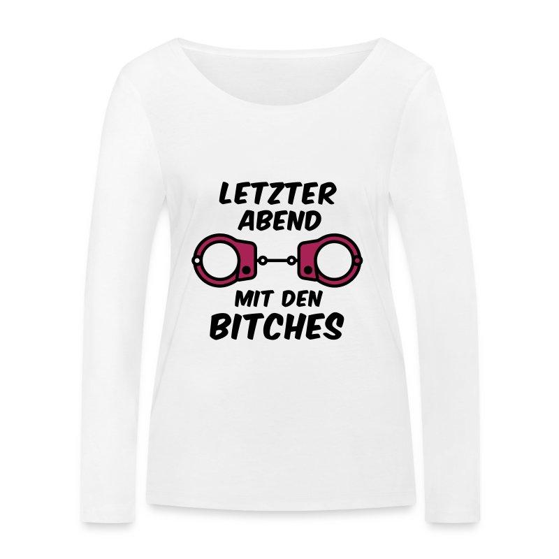 Letzter Abend mit den bitches - JGA T-Shirt - JGA - Frauen Bio-Langarmshirt von Stanley & Stella
