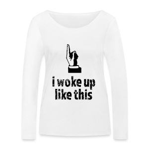 Woke up like this - Frauen Bio-Langarmshirt von Stanley & Stella