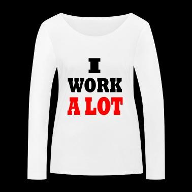 jobba mycket - Ekologisk långärmad T-shirt dam från Stanley & Stella
