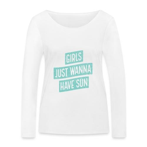 Girls just wanna have sun – Geschenkidee für Sie - Frauen Bio-Langarmshirt von Stanley & Stella