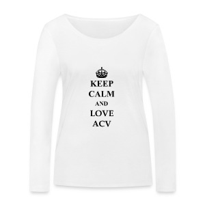 Keep Calm and Love ACV - Frauen Bio-Langarmshirt von Stanley & Stella