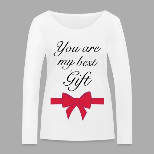 you are my best gift - Women's Organic Longsleeve Shirt by Stanley & Stella