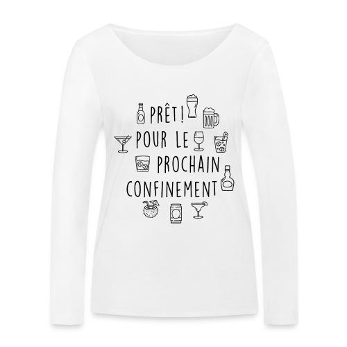 PRET POUR LE PROCHAIN CONFINEMENT - T-shirt manches longues bio Stanley & Stella Femme